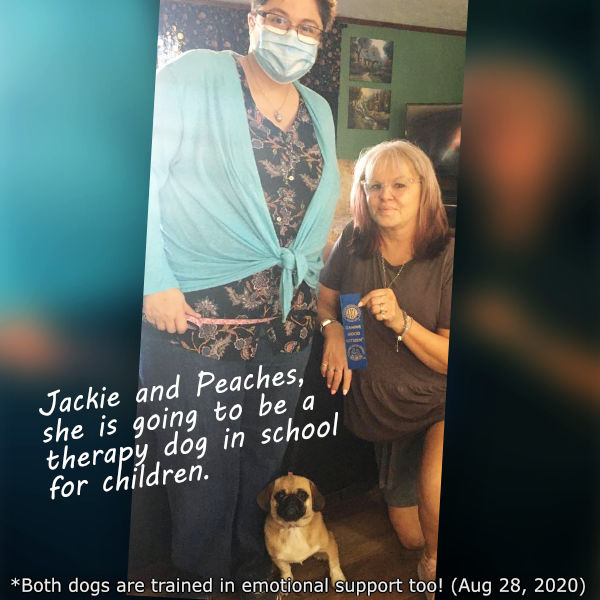 Jackie and Peaches, she is going to be a therapy dog in school for children.
